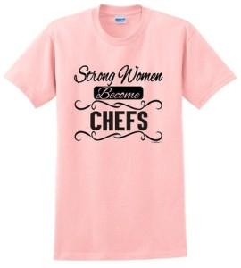 Pink Strong Women Become Chefs T-Shirt for Women