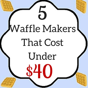 Five Waffle Makers That Cost Under $40