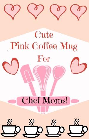 Pink Chef Mug for Moms
