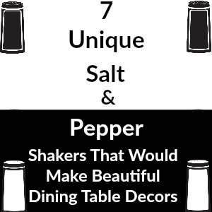 Top Seven Decorative Salt and Pepper Shakers